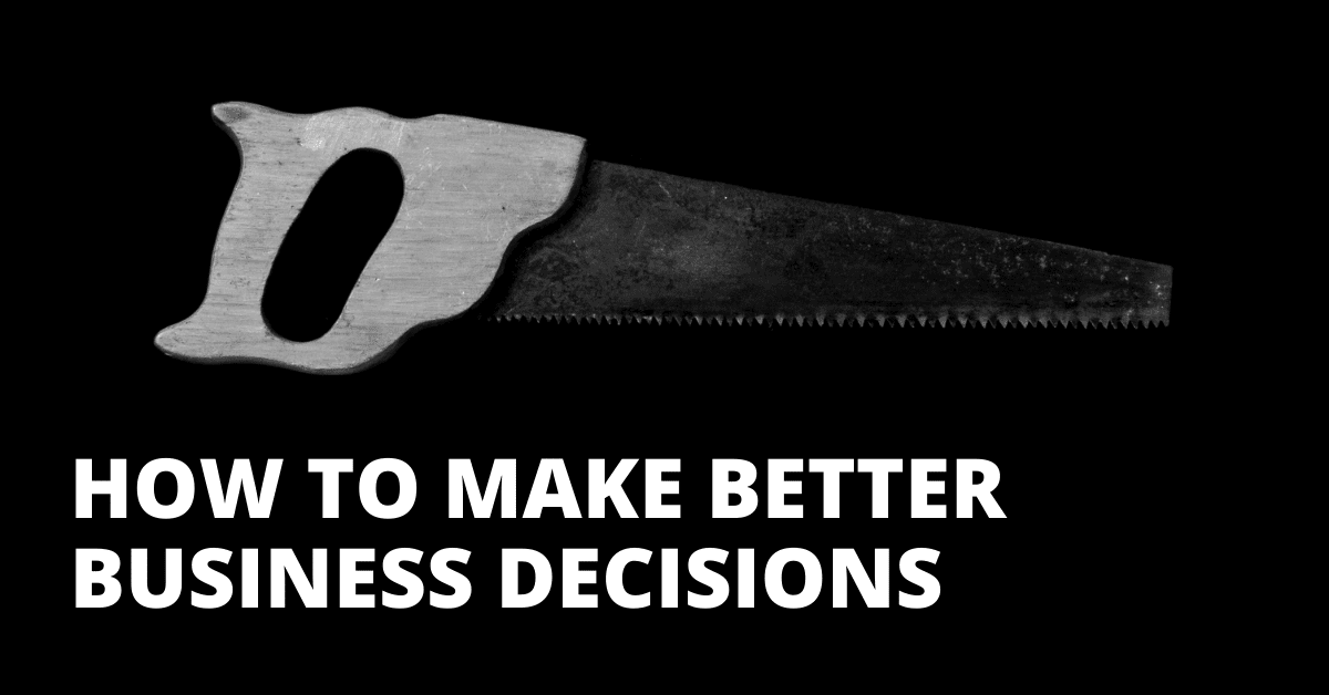 A Post About How to Make Better Business Decisions